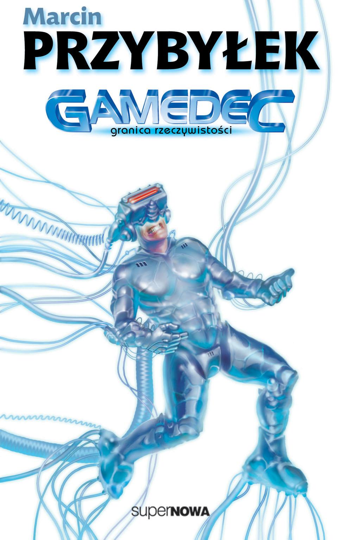 Granica rzeczywistości - Gamedec (1) - Marcin Przybyłek